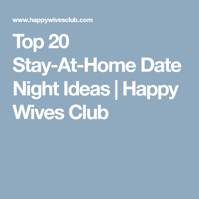 top 20 stay at home date night ideas