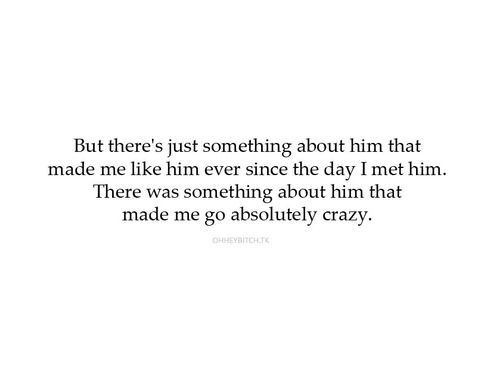 Something About Him Quotes I Love Love Quotes Quotes