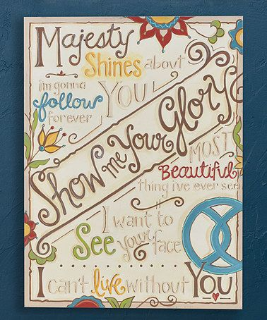 Love this 'Show Me Your Glory' Wrapped Canvas on #zulily! #zulilyfinds