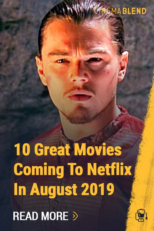10 Great Movies Coming To Netflix In August 2019