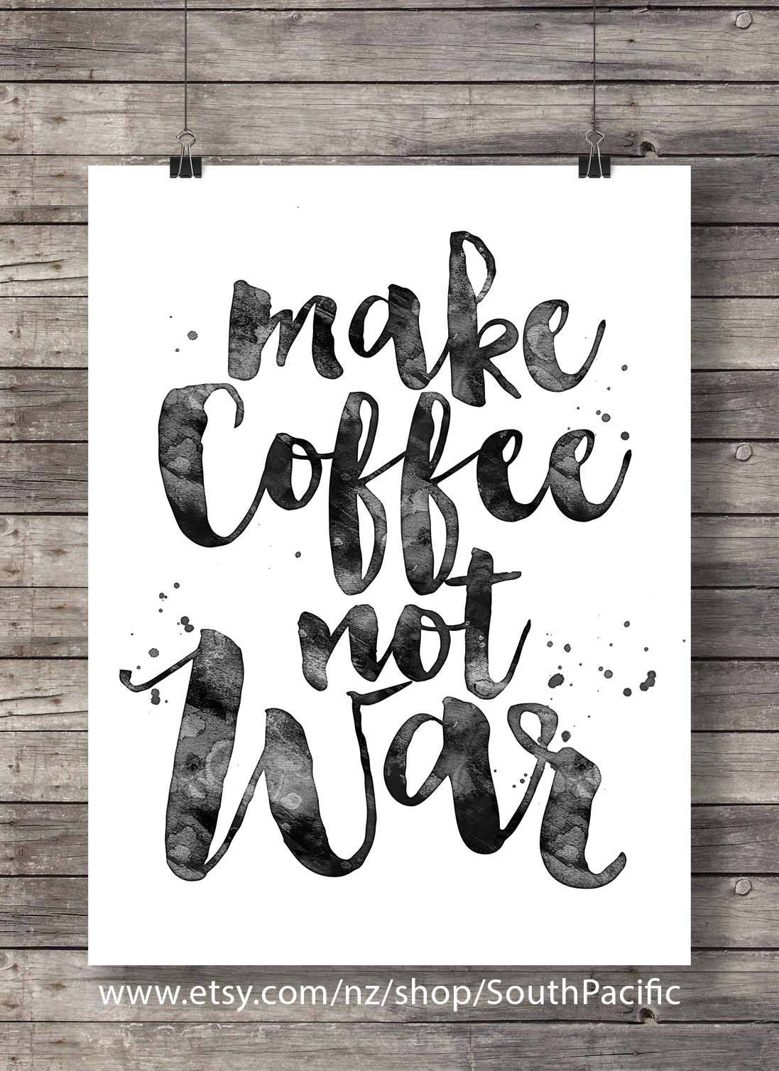Printable art make coffee not war coffee kitchen art print kitchen decor print stovetop espresso coffee printable kitchen wall art