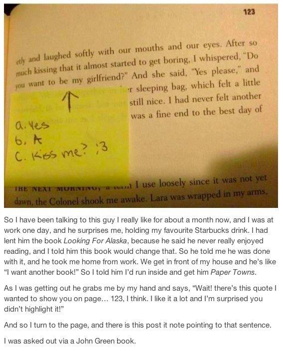 18 Sickeningly Romantic Ways To Ask Out Your Crush John Green Books Asking Someone Out Ask Out