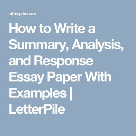 How to Write a Summary, Analysis, and Response Essay Paper With - how to write a summary analysis and response