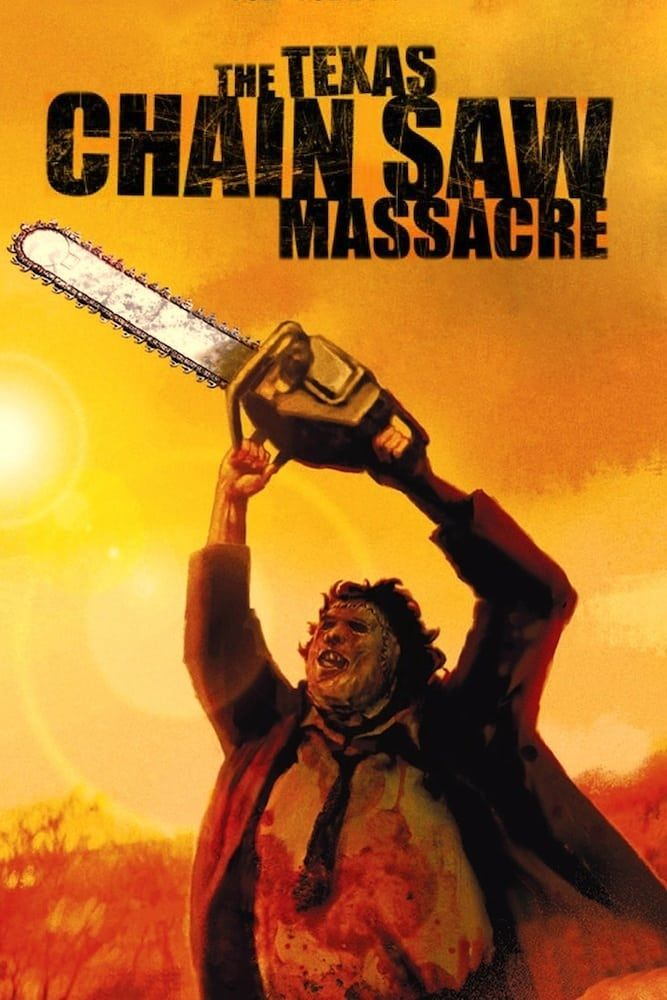 The Texas Chain Saw Massacre 1974 Movies In 2019
