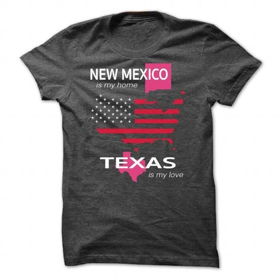 NEW MEXICO IS MY HOME TEXAS IS MY LOVE