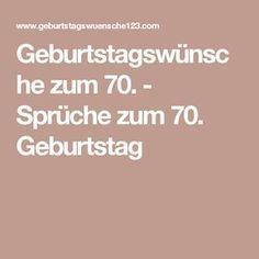 Geburtstagswünsche Zum 70 Sprüche Zum 70 Geburtstag 70