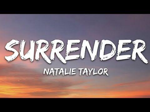 Natalie Taylor - Surrender (Lyrics) - YouTube | Natalie ...