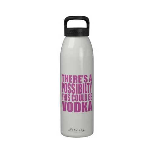 There's A Possibility Could Be Vodka Water Bottle.....l ain't saying it is just a possibility