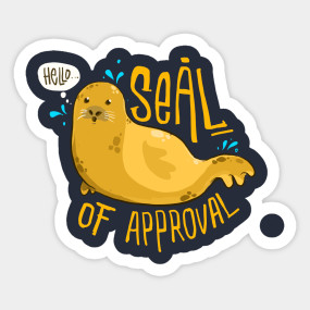 Seal Of Approval Seal Of Approval T Shirt Teepublic In 2021