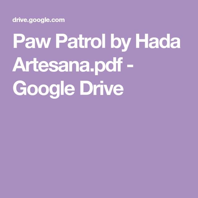 Paw Patrol By Hada Artesana Pdf Google Drive Cumpleanos Patrulla Canina Decoracion Patrulla Canina Cumple Paw Patrol