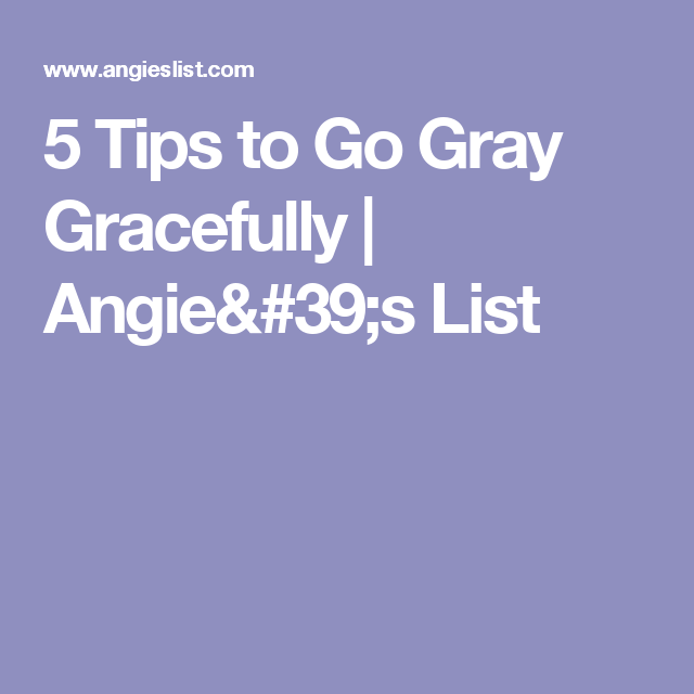 5 Tips to Go Gray Gracefully  | Angie's List