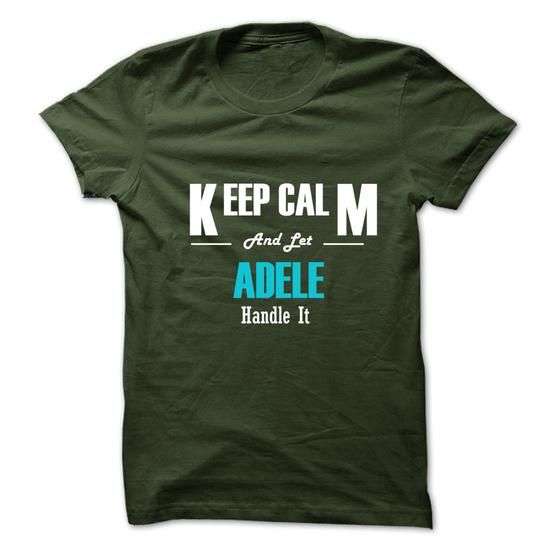 Keep Calm and Let ADELE Handle It - #gift girl #gift table. FASTER => https://www.sunfrog.com/No-Category/Keep-Calm-and-Let-ADELE-Handle-It-6264547-Guys.html?68278