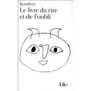 Milan Kundera Le Livre Du Rire Et De L Oubli Livre Livres A Lire Rire