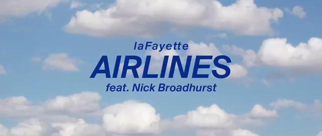 laFayette - AIRLINES - feat. Nick Broadhurst