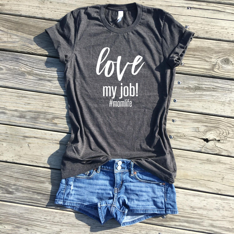 love my job momlife, dark grey unisex tee, mom life shirt