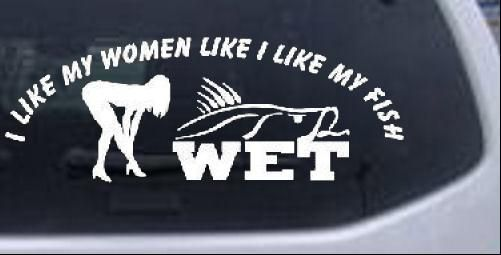 My fish like my women funny fishing car truck window decal sticker white