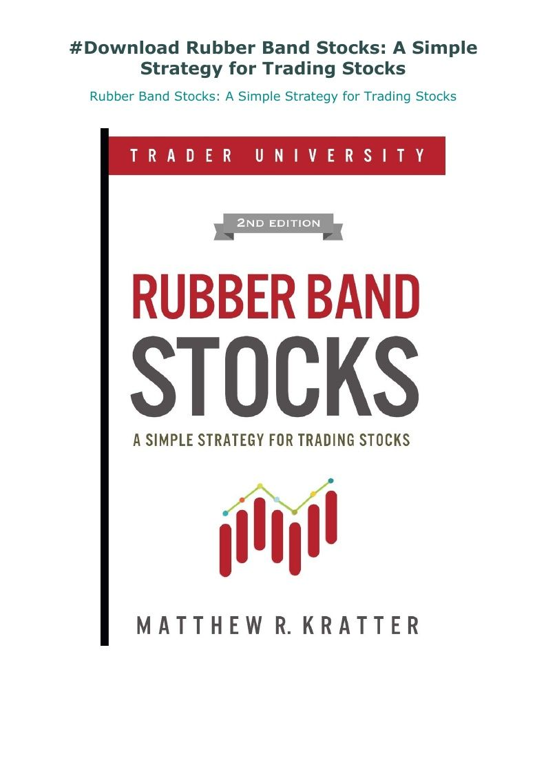 Download Rubber Band Stocks A Simple Strategy For Trading Stocks In 2020 Strategies Rubber Bands Trading