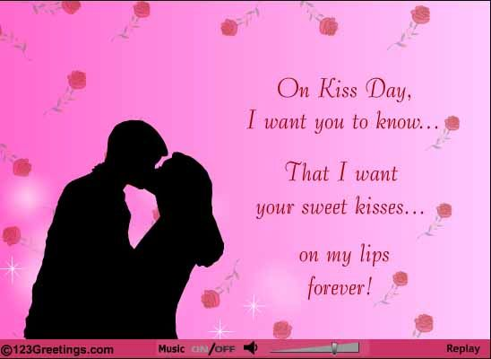 Want Your Sweet Kisses On Kiss Day Click Here To Send This