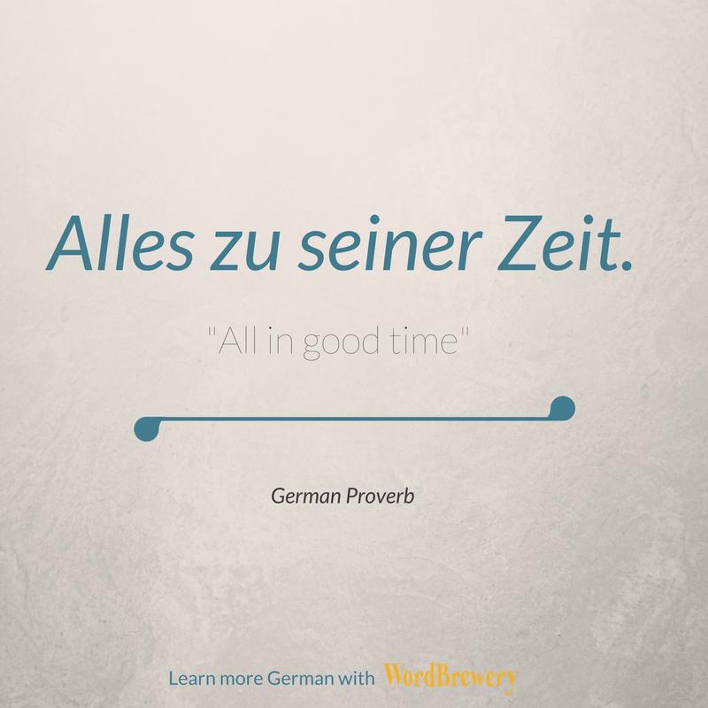Alles Zu Seiner Zeit All In Good Time A German Prover German