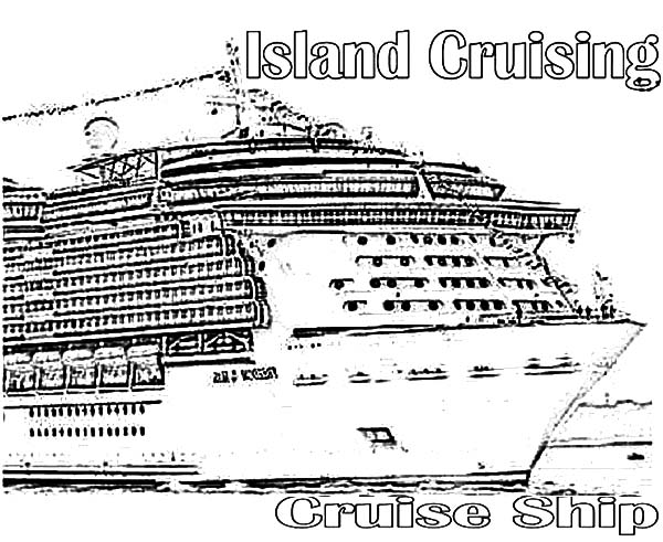Island Cruising Cruise Ship Coloring Pages Netart Coloring Pages Cruise Cruise Ship