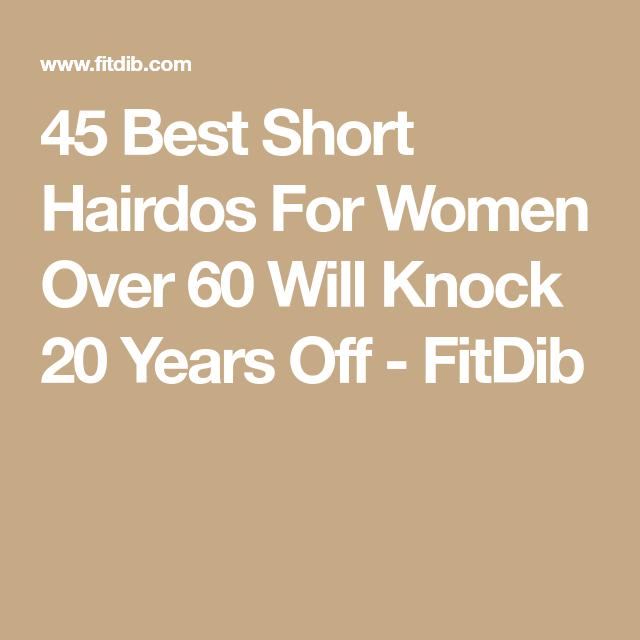45 Best Short Hairdos For Women Over 60 Will Knock 20 Years Off Fitdib Short Hairdos Trendy Short Haircuts Blonde Highlights Bob