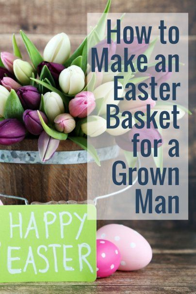 How to make an easter basket for a grown man easter baskets how to make an easter basket for a grown man negle Images