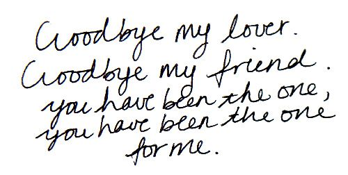 Goodbye My Lover James Blunt Goodbye My Friend Goodbye My Love Love Me Quotes