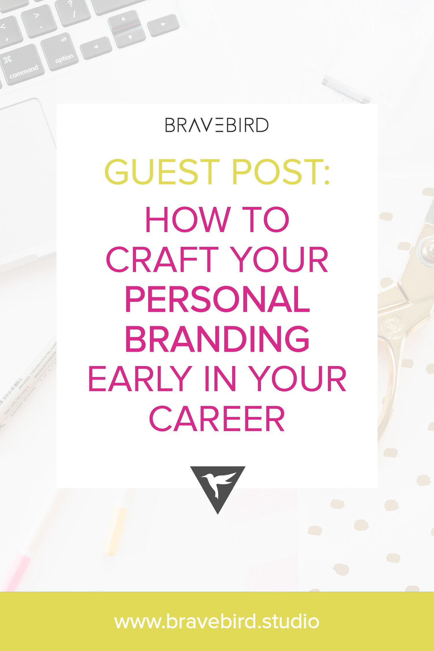 Guest Post How To Craft Your Personal Branding Early In Your Career