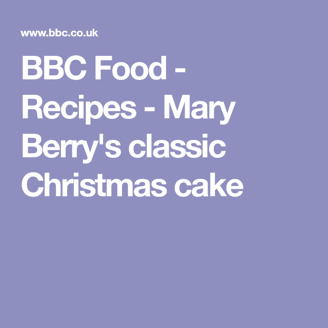 Mary berrys classic christmas cake recipe paul hollywood bbc food recipes mary berrys classic christmas cake forumfinder Images
