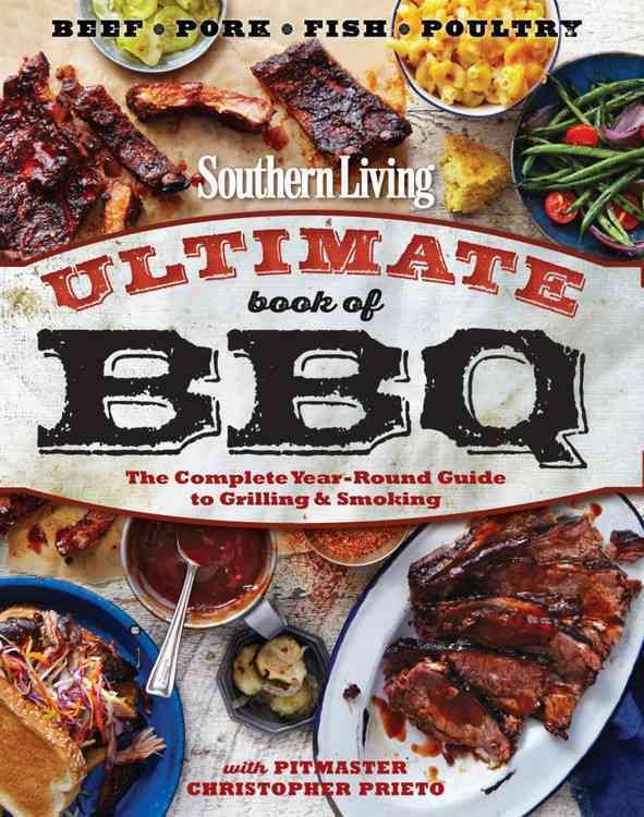 Incroyable The Ultimate Book Of BBQ Builds On The Expertise Of Southern Living Magazine  To Create The Definitive Barbecue And Outdoor Grilling Guide.