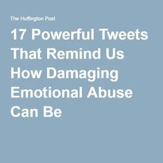 17 Powerful Tweets That Remind Us How Damaging Emotional Abuse Can Be