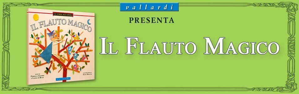 Il Flauto Magico - Clicca sul tuo personaggio preferito e guarda cosa accade!... elenco di tutti i personaggi...Le storie dall'Opera - Vallardi Editore.