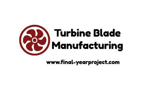 Industrial Training Report On Turbine Blade Manufacturing  Final