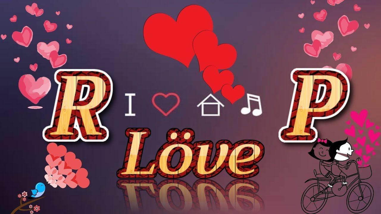 Letter R P Love Status Whatsapp Status Love Wallpaper Download Name Wallpaper S Love Images R love wallpaper hd 1080p free download