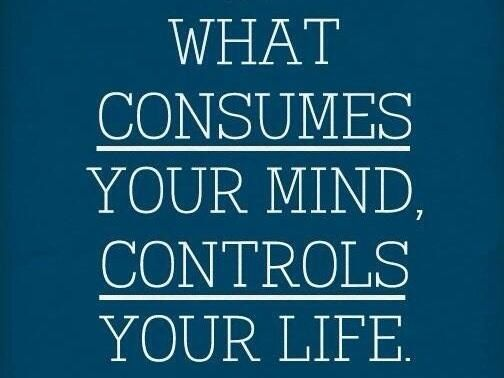 What Consumes Your Mind Controls Your Life Skills And Tools