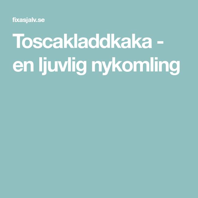 Toscakladdkaka - en ljuvlig nykomling