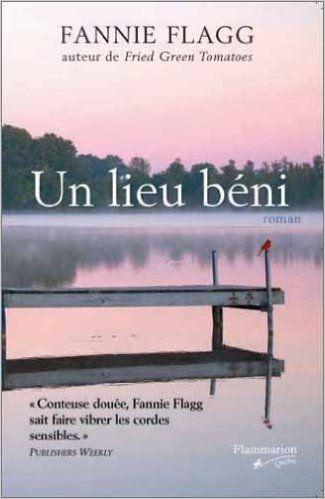 Un Lieu Beni Amazon Com Fannie Flagg Books Livres