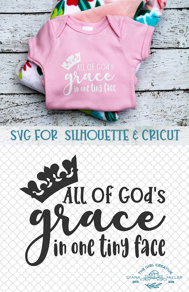 All of God's Grace in One Tiny Face SVG Cricut baby