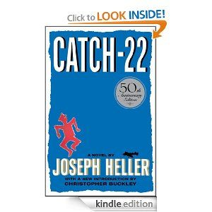 """Catch-22"" A great book about the insanity of war and of deciding how someone is sane or not sane."