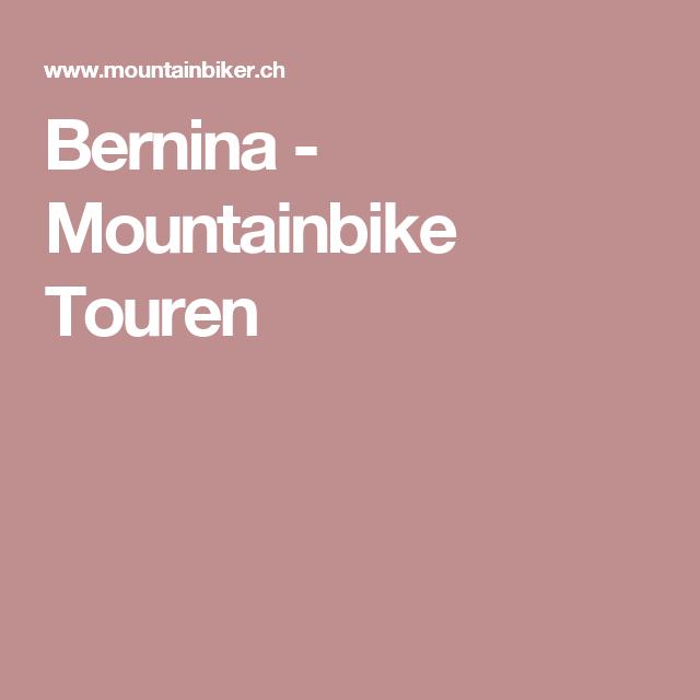 Bernina - Mountainbike Touren