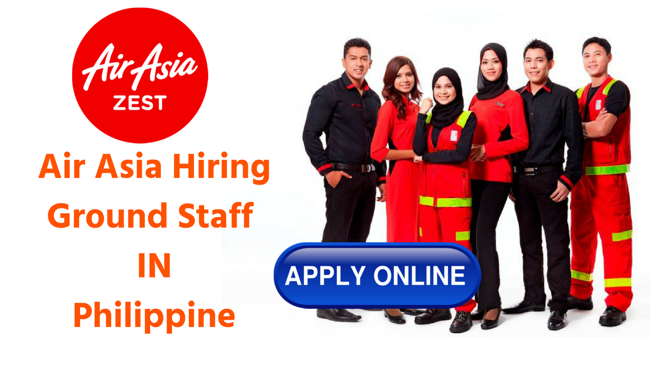 Air Asia Hiring Ground Staff Ramp Agent In Manila Philippine Airasia Careers Philippines Or Airasia Careers As Ground Air Asia Airline Jobs Cabin Crew Jobs