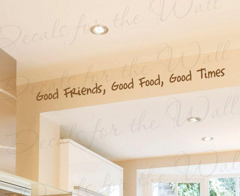 Fun font wall saying with good friends | Kitchen Vinyl Wall Art ...