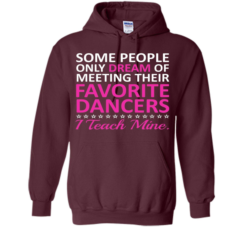 I Teach My Favorite Dancers Funny Dance Teacher T Shirt T