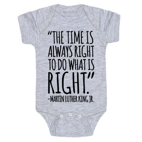 The Time Is Always Right To Do What Is Right MLK Jr. Quote T-Shirts | LookHUMAN