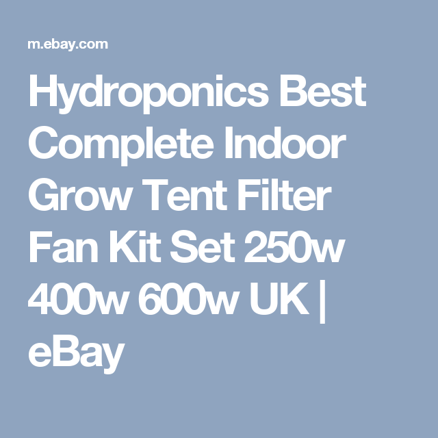 Hydroponics Best Complete Indoor Grow Tent Filter Fan Kit Set 250w 400w 600w UK  sc 1 st  Pinterest & Hydroponics Best Complete Indoor Grow Tent Filter Fan Kit Set 250w ...