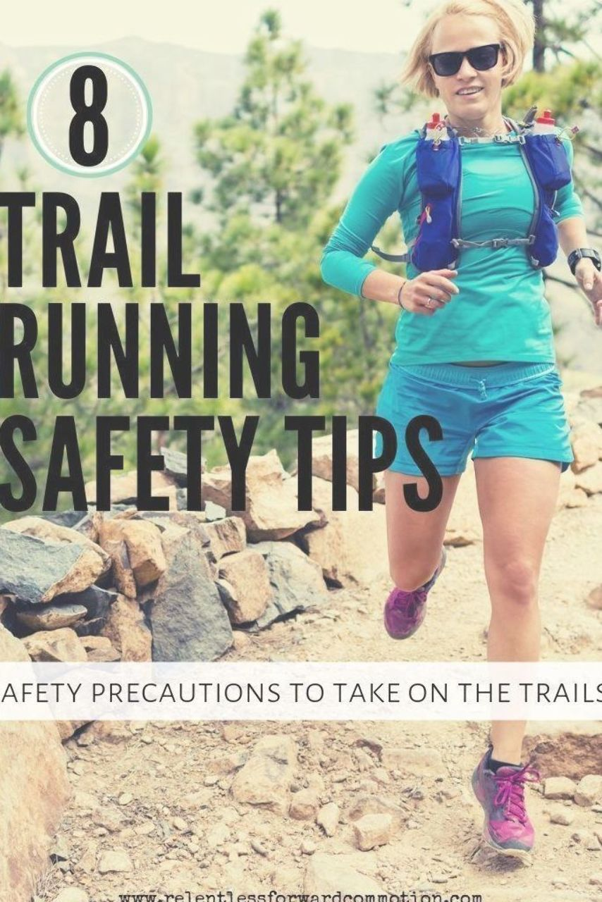 8 Trail Running Safety Tips Safety Precautions to take on