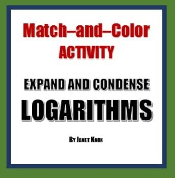 Logarithms Expand And Condense Match And Color Activity Color Activities Activities Matching Activity