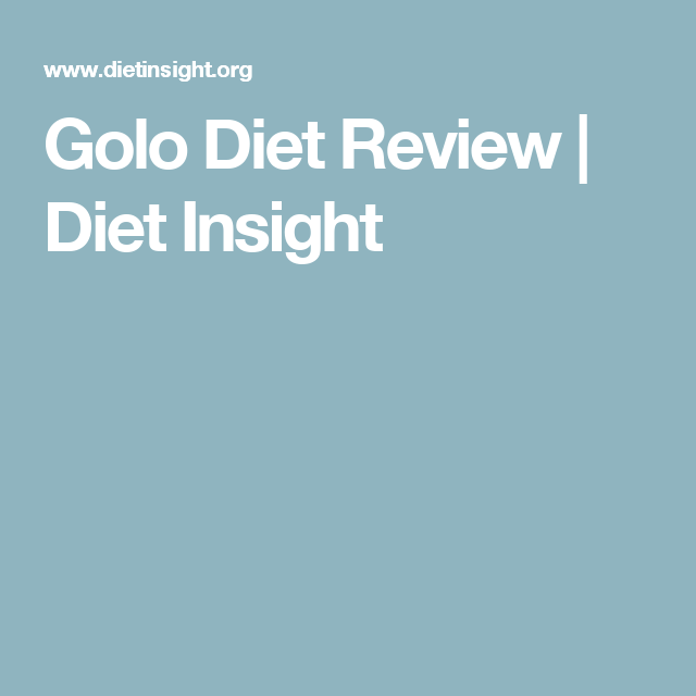 Golo Diet Review Diet Insight Diet Tips Pinterest Diet Golo