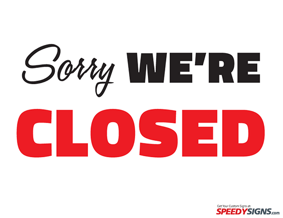 Free Sorry We're Closed Printable Sign Template | Free Printable ...