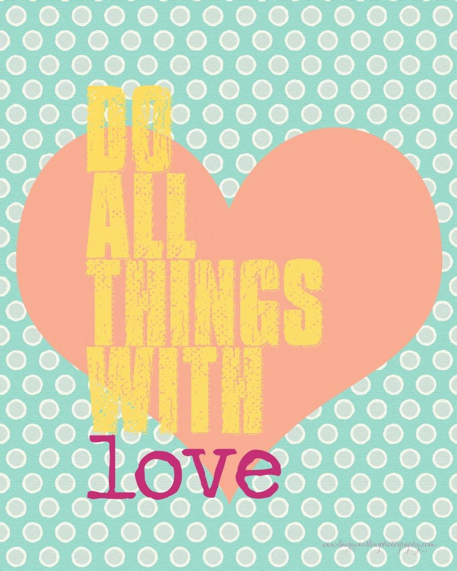Do All Things With Love Printable Art Laura Winslow Photography